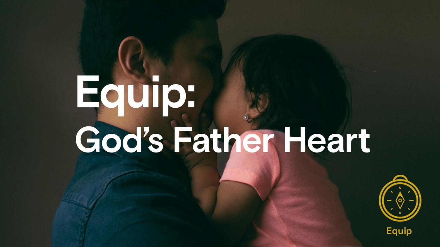Equip: God's Father Heart
